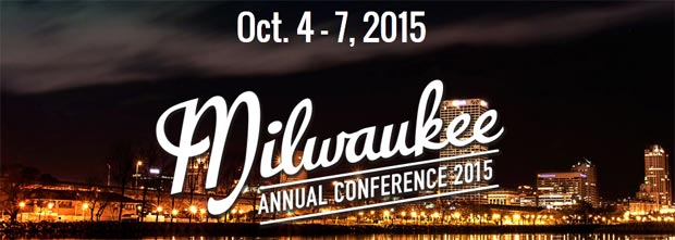 2015 Annual Conference: Oct. 4-7 in Milwuakee