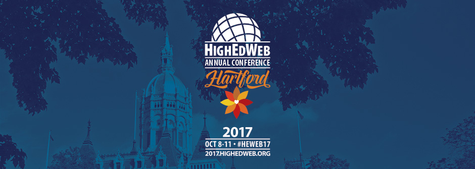 HighEdWeb 2017 Annual Conference: Oct. 8-11, 2017, in Hartford, Connecticut